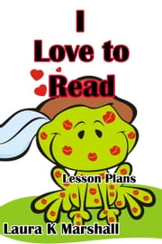 I Love to Read Lesson Plans ebook by Laura K Marshall