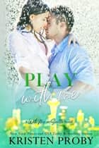 Play With Me - A With Me In Seattle Novel ebook by