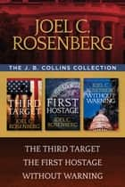 The J. B. Collins Collection: The Third Target / The First Hostage / Without Warning ebook by