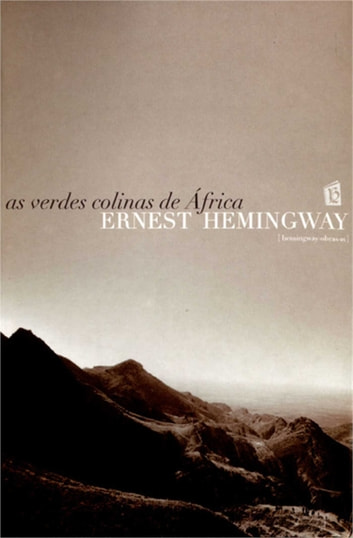 As Verdes Colinas de Africa [Green Hills of Africa] ebook by Ernest Hemingway