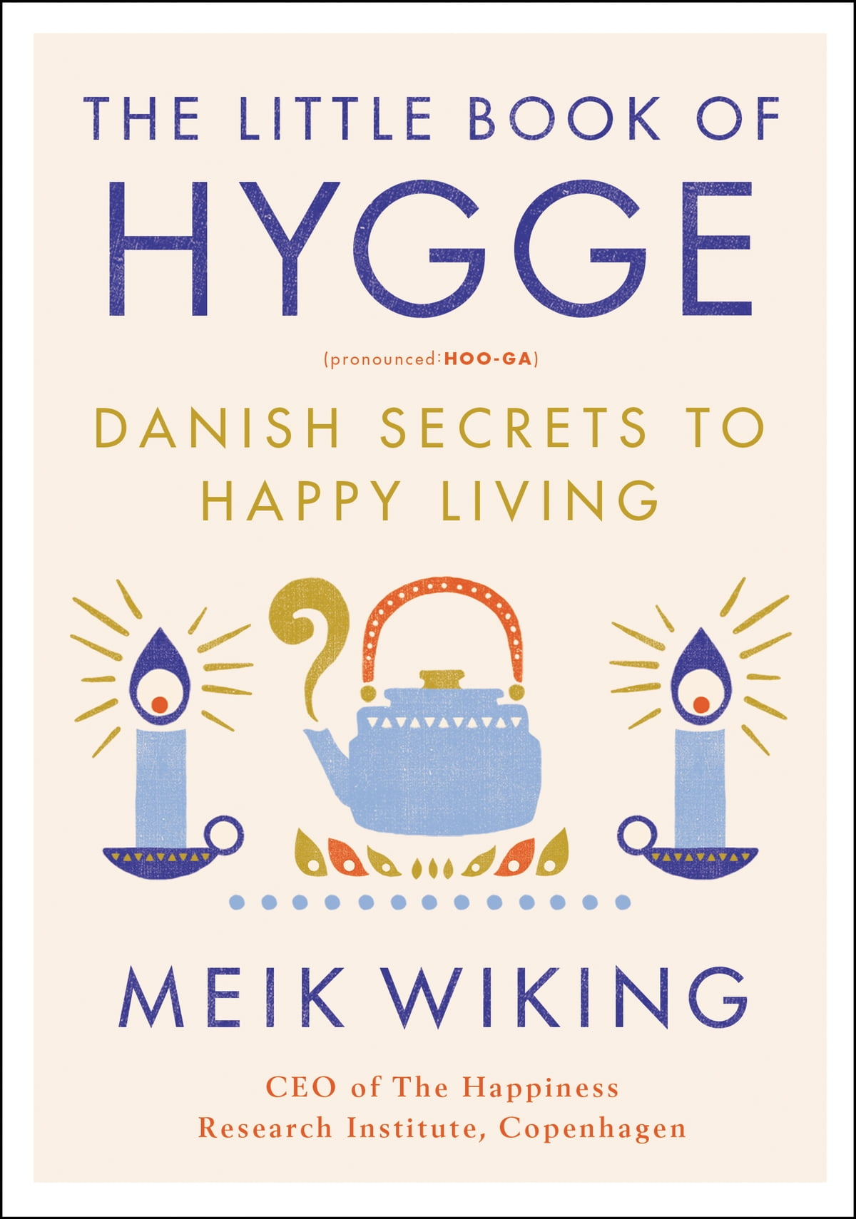 The Little Book of Hygge ebook by Meik Wiking - Rakuten Kobo