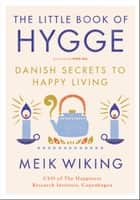 The Little Book of Hygge eBook par Meik Wiking