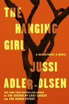 The Hanging Girl ebook by Jussi Adler-Olsen