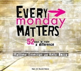 Every Monday Matters - 52 Ways to Make a Difference ebook by Matthew Emerzian