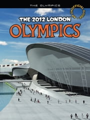 The 2012 London Olympics - An unofficial guide ebook by Nick Hunter