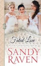 Fated Love - The Titans of the Revolution, Book One ebook by Sandy Raven