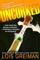 Uncorked ebook by Lois Greiman