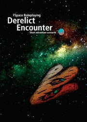 FSpace Roleplaying Derelict Encounter v2 ebook by Martin Rait