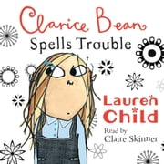 Clarice Bean Spells Trouble audiobook by Lauren Child