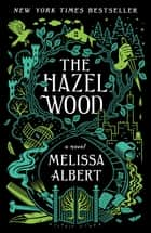 The Hazel Wood - A Novel ekitaplar by Melissa Albert