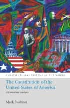 The Constitution of the United States of America ebook by Mark Tushnet