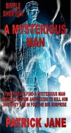 A Mysterious Man ebook by Patrick Jane
