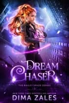 Dream Chaser ebook by Dima Zales
