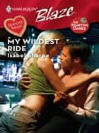 My Wildest Ride ebook by Isabel Sharpe