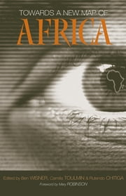 Towards a New Map of Africa ebook by Camilla Toulmin,Ben Wisner