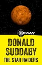 The Star Raiders ebook by Donald Suddaby