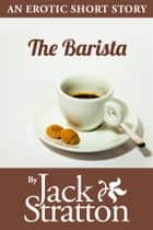 The Barista ebook by Jack Stratton