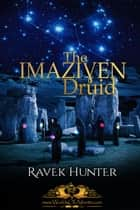 The Imaziɣen Druid: An action-adventure epic fantasy set in North Africa during the time of Atlantis. (Worlds of Atlantis) ebook by Ravek Hunter