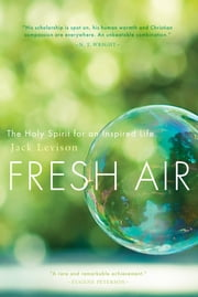 Fresh Air The Holy Spirit for an Inspired Life ebook by Jack Levison