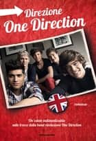 Direzione One Direction eBook by Valentina Camerini