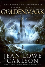 Goldenmark - The Kingsmen Chronicles, #3 ebook by Jean Lowe Carlson