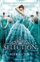 The Selection (versione italiana) ebook by Kiera Cass