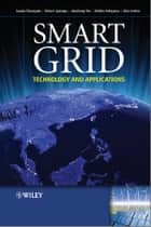 Smart Grid - Technology and Applications ebook by Nick Jenkins, Kithsiri Liyanage, Jianzhong Wu,...
