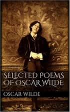 Selected Poems of Oscar Wilde ebook by Oscar Wilde
