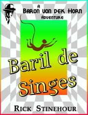 Baril de Singes [Barrel of Monkeys] ebook by Rick Stinehour