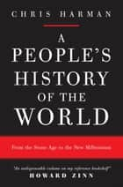 A People's History of the World ebook by Chris Harman