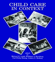Child Care in Context - Cross-cultural Perspectives ebook by Michael E. Lamb,Kathleen J. Sternberg,Carl-Philip Hwang,Anders G. Broberg