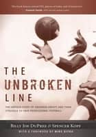 The Unbroken Line - The Untold Story of Gridiron Greats and Their Struggle to Save Professional Football ebook by