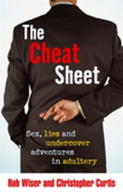 The Cheat Sheet ebook by Christopher Curtis,Rob Wiser