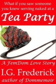 Tea Party ebook by I.G. Frederick
