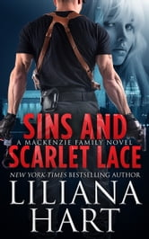 Sins and Scarlet Lace - A MacKenzie Family Novel ebook by Liliana Hart