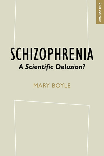 Schizophrenia - A Scientific Delusion? ebook by Mary Boyle