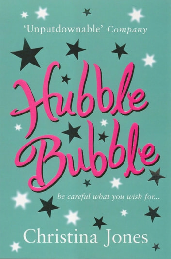 Hubble Bubble - Be careful what you wish for eBook by Christina Jones
