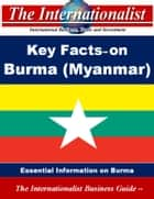 Key Facts on Burma (Myanmar) - Essential Information on Burma ebook by Patrick W. Nee