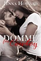 Domme for Cowboy ebook by Jenna Howard