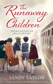The Runaway Children - Gripping and heartbreaking historical fiction ekitaplar by Sandy Taylor