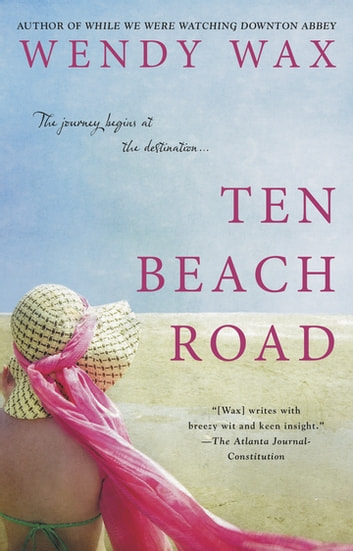 Ten Beach Road ebook by Wendy Wax