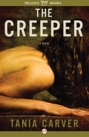 The Creeper - A Novel ebook by Tania Carver