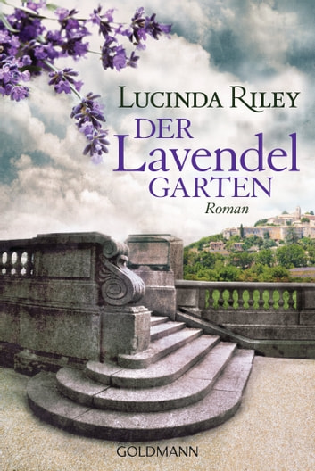 Der Lavendelgarten - Roman ebook by Lucinda Riley