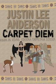 Carpet Diem ebook by Justin Lee Anderson
