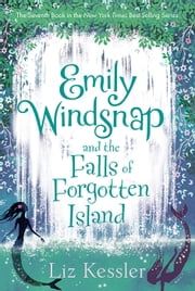 Emily Windsnap and the Falls of Forgotten Island ebook by Liz Kessler, Erin Farley