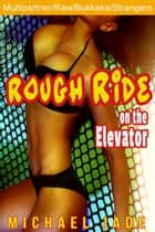Rough Ride on the Elevator ebook by Michael Jade