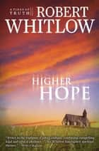 Higher Hope ebook by Robert Whitlow
