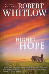 Higher Hope - Tides of Truth, Book 2 ebook by Robert Whitlow