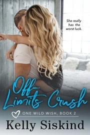 Off-Limits Crush ebook by Kelly Siskind