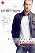 The Millionaire Daddy Project ebook by